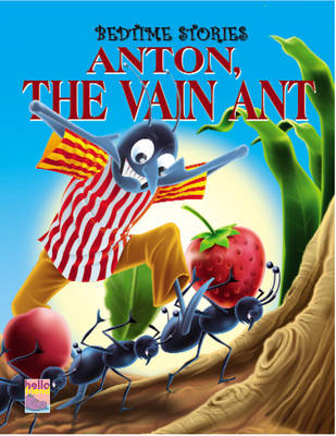 Bedtime Stories: Anton the Vain Ant (Paperback)