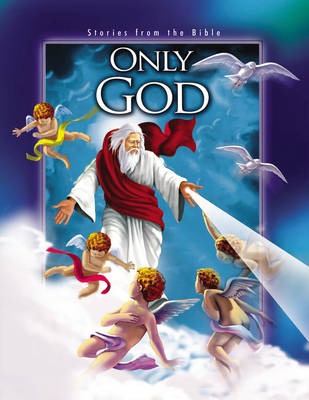 Stories from the Bible: Only God (Paperback)