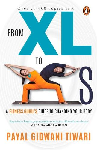 From XL To XS: A Fitness Guru's Guide to Changing Your Body (Paperback)