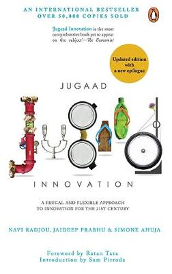 Jugaad Innovation: A Frugal and Flexible Approach to Innovation for the 21st Century (Hardback)