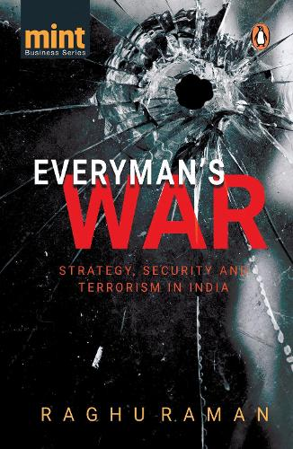 Everyman's War: Strategy, Security and Terrorism in India (Paperback)
