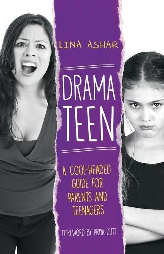 Drama Teen: A Cool-Headed Guide for Parents and Teenagers (Paperback)
