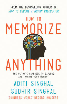 How to Memorize Anything: The Ultimate Handbook to Explore and Improve Your Memory (Paperback)