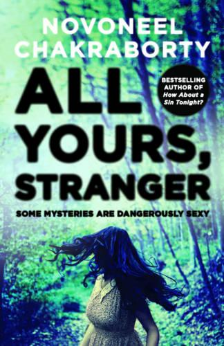 All Yours, Stranger: Some Mysteries are Dangerously Sexy (Paperback)