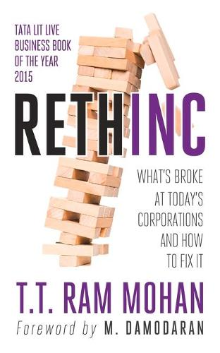 Rethinc: Whats Broke at Todays Corporations and How to Fix it (Paperback)