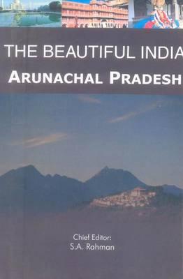 Beautiful India - Arunachal Pradesh - Beautiful India (Paperback)