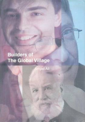 Builders of the Global Village (Paperback)