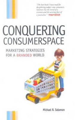 Conquering Consumerspace: Marketing Strategies for a Branded World (Hardback)