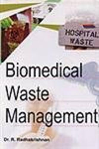Biomedical Waste Management (Hardback)