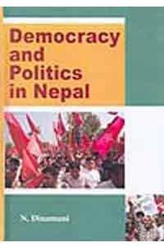Democracy and Politics in Nepal (Hardback)