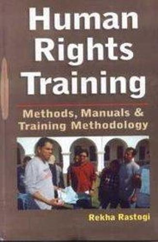 Human Rights Training 2010: Methods, Manuals & Training Methodology (Hardback)