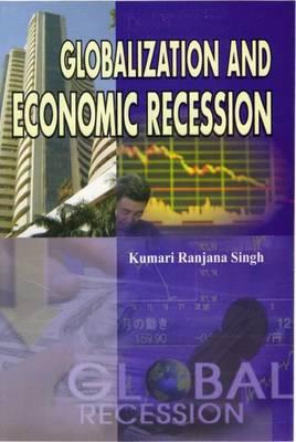 Globalization and Economic Recession (Hardback)