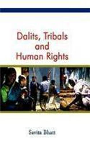 Dalits,Tribals and Human Rights (Hardback)