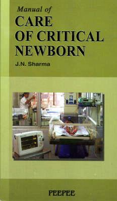 Manual of Care of Critical Newborn (Paperback)
