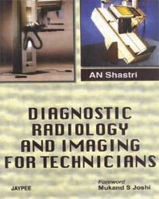 Diagnostic Radiology and Imaging for Technicians (Paperback)