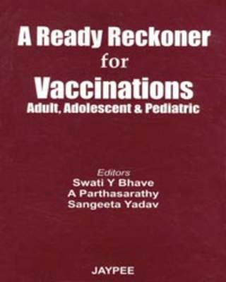 A Ready Reckoner for Vaccinations: Adult, Adolescent and Pediatric (Paperback)