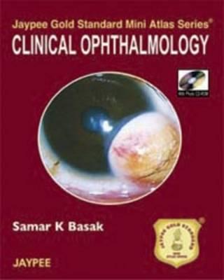 Jaypee Gold Standard Mini Atlas Series: Clinical Ophthalmology - Jaypee Gold Standard Mini Atlas Series
