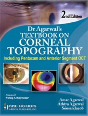 Dr Agarwal's Textbook on Corneal Topography: Including Pentacam and Anterior Segment OCT (Hardback)