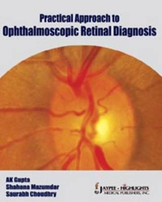 Practical Approach to Ophthalmoscopic Retinal Diagnosis (Hardback)