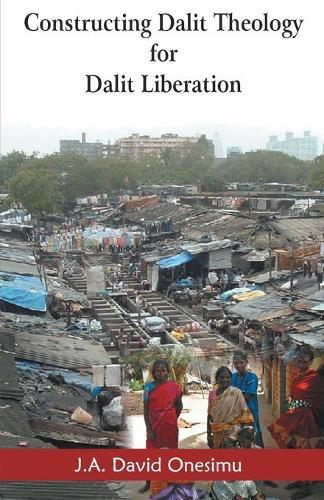 Constructing Dalit Theology for Dalit Liberation (Paperback)