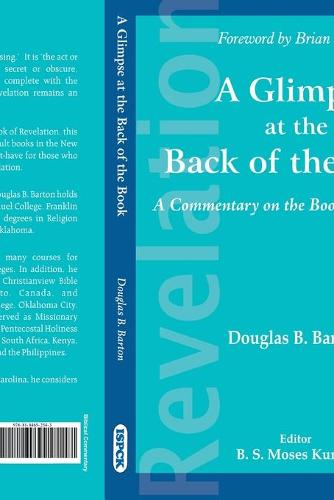 A Glimpses at the Back of the Book: A Commnetary on the Book of Revelations (Paperback)