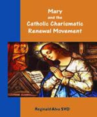 Mary and the Catholic Charismatic Renewal Movement (Paperback)