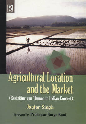 Agriculture Location and the Market (Hardback)