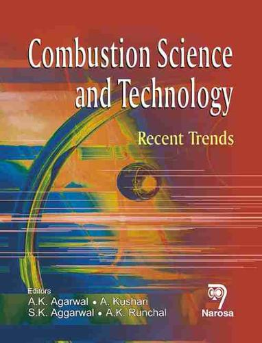 Combustion Science and Technology: Recent Advances (Hardback)