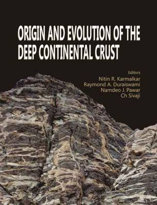Origin and Evolution of the Deep Continental Crust (Hardback)