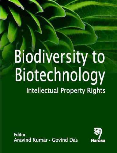 Biodiversity to Biotechnology: Intellectual Property Rights (Hardback)