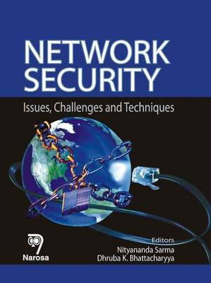 Network Security: Issues, Challenges and Techniques (Hardback)