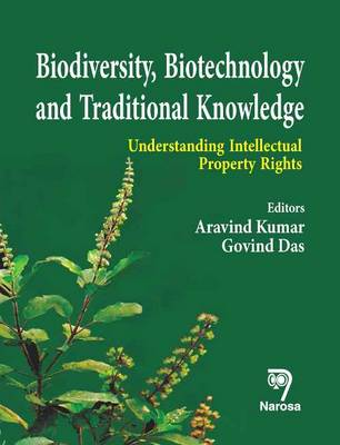 Biodiversity, Biotechnology and Traditional Knowledge: Understanding Intellectual Property Rights (Hardback)