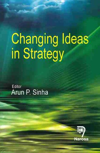 Changing Ideas in Strategy (Hardback)