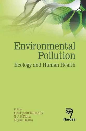 Environmental Pollution: Ecology and Human Health (Hardback)