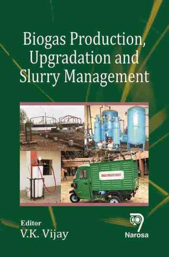 Biogas Production, Upgradation and Slurry Management (Hardback)