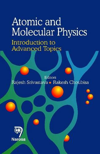 Atomic and Molecular Physics: Introduction to Advanced Topics (Hardback)