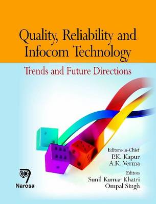 Quality, Reliability and Infocom Technology: Trends and Future Directions (Hardback)