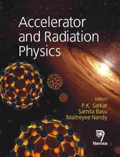 Accelerator and Radiation Physics (Hardback)