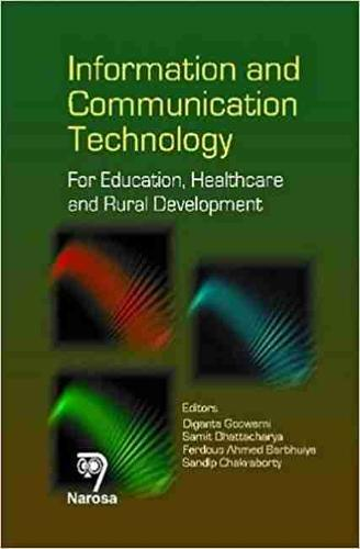 Information and Communication Technology: For Education, Healthcare and Rural Development (Hardback)
