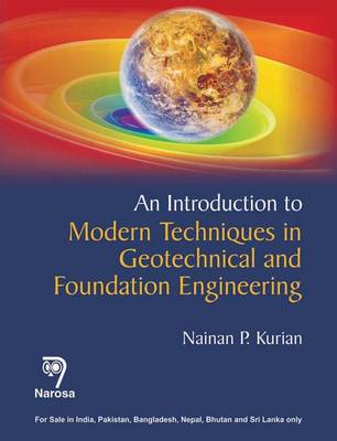 An Introduction to Modern Techniques in Geotechnical and Foundation Engineering (Paperback)