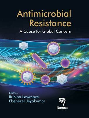 Antimicrobial Resistance: A Cause for Global Concern (Hardback)