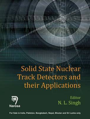 Solid State Nuclear Track Detectors and Their Applications (Hardback)