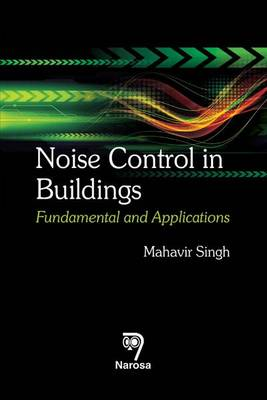 Noise Control in Buildings: Fundamental and Applications (Hardback)