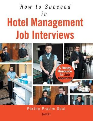 How to Succeed in Hotel Management Job Interviews (Paperback)