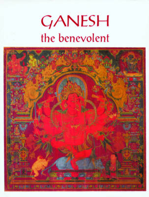 Ganesh: The Benevolent (Hardback)