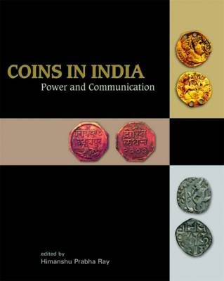 Coins in India: Power and Communication (Hardback)