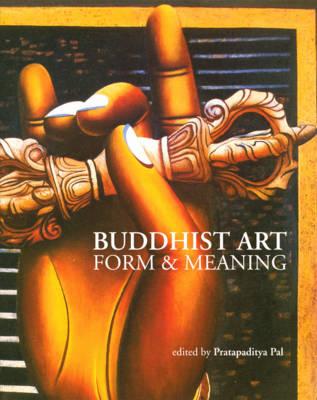 Buddhist Art - Form and Meaning (Hardback)