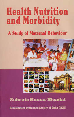 Health, Nutrition and Morbidity: A Study of Maternal Behaviour (Paperback)