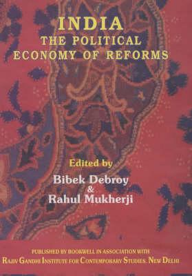 India , The Political Economy Reforms (Hardback)