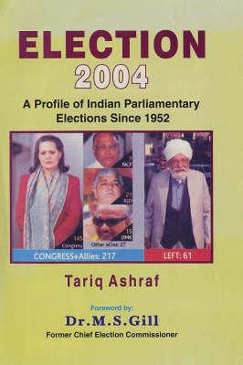 Election 2004: A Profile of India Parliamentary Elections Since 1952 (Hardback)